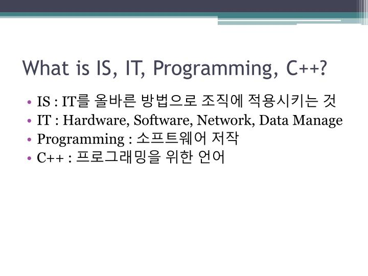 What is IS, IT, Programming, C++?
