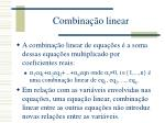 combina o linear