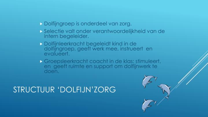 Dolfijngroep is onderdeel van zorg.