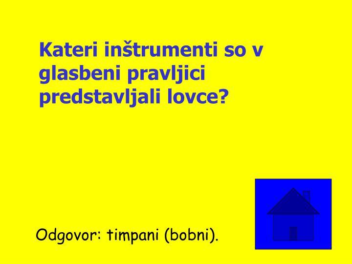 Kateri inštrumenti so v glasbeni pravljici predstavljali lovce?