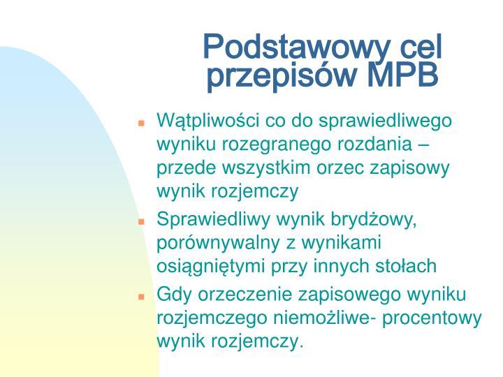 Podstawowy cel przepisów MPB