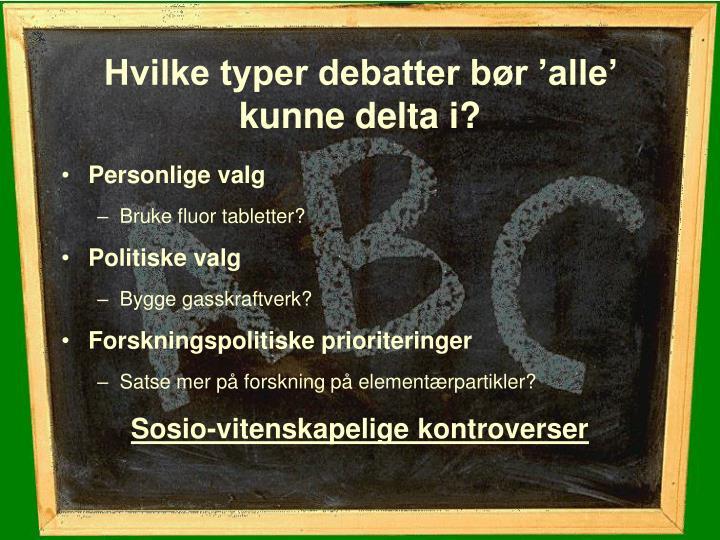 Hvilke typer debatter bør 'alle' kunne delta i?