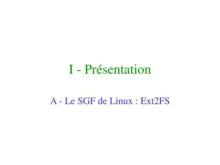 I - Présentation