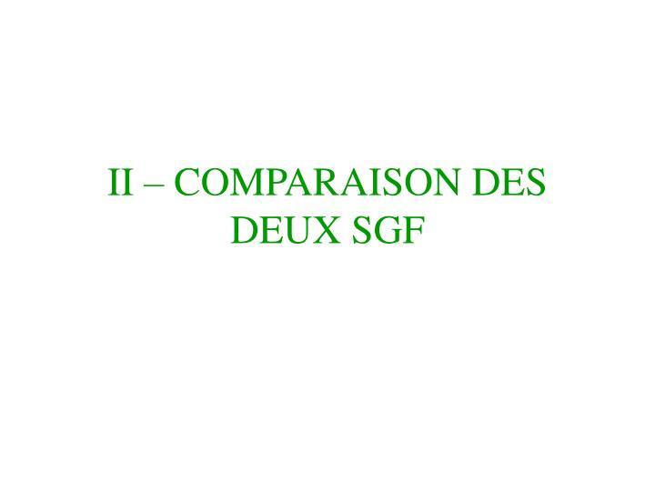 II – COMPARAISON DES DEUX SGF