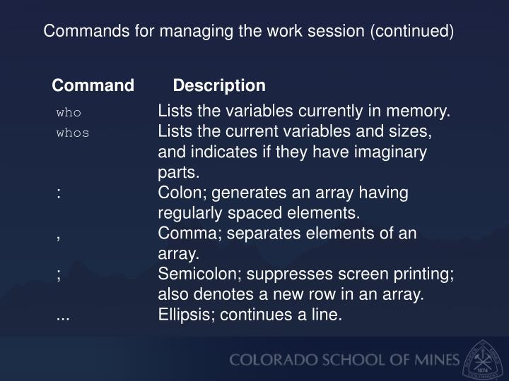 Commands for managing the work session (continued)
