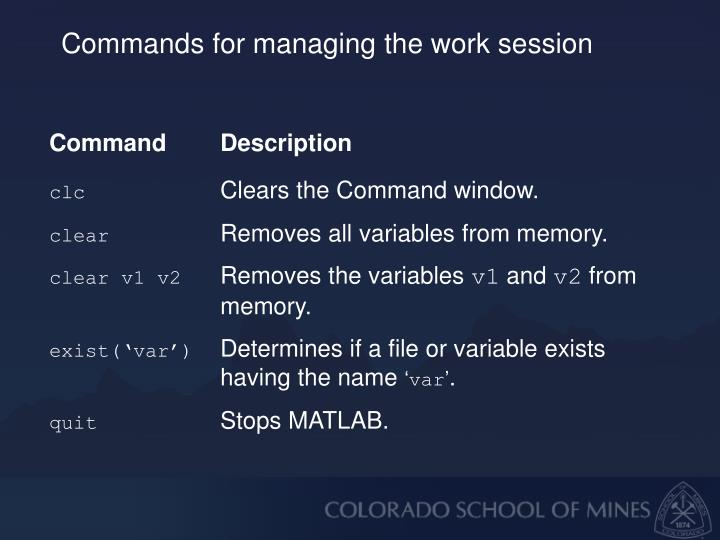 Commands for managing the work session