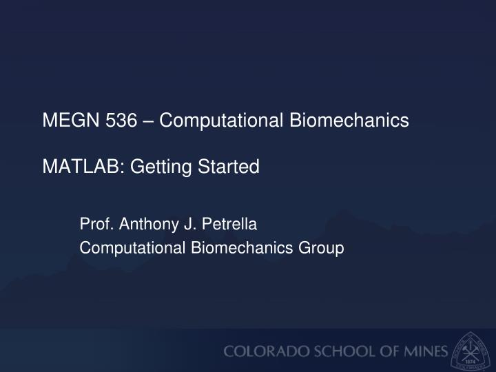 Megn 536 computational biomechanics matlab getting started