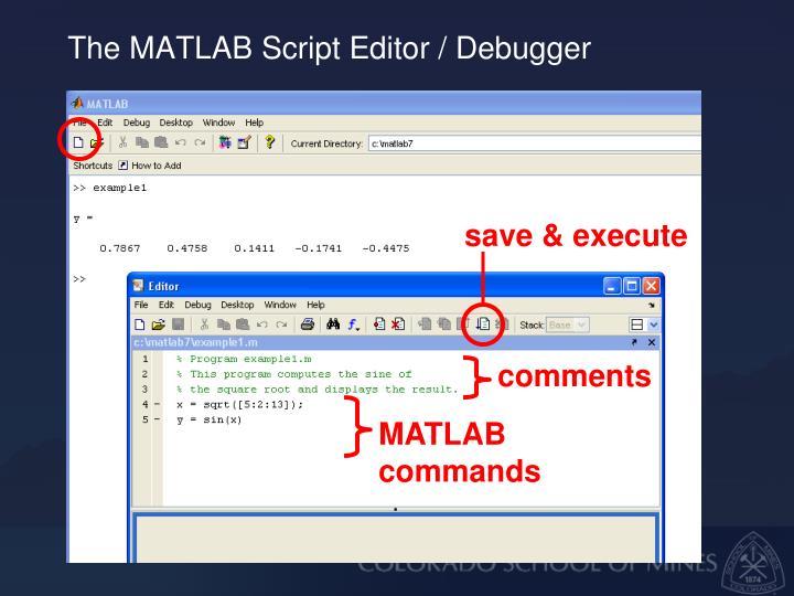 The MATLAB Script Editor / Debugger