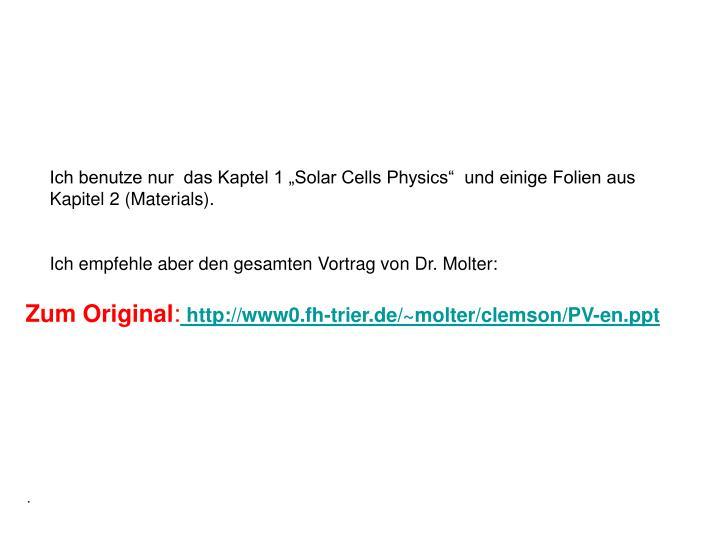 """Ich benutze nur  das Kaptel 1 """"Solar Cells Physics""""  und einige Folien aus Kapitel 2 (Materials)."""