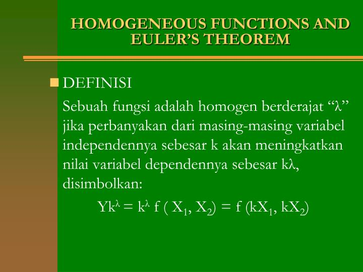 HOMOGENEOUS FUNCTIONS AND EULER'S THEOREM