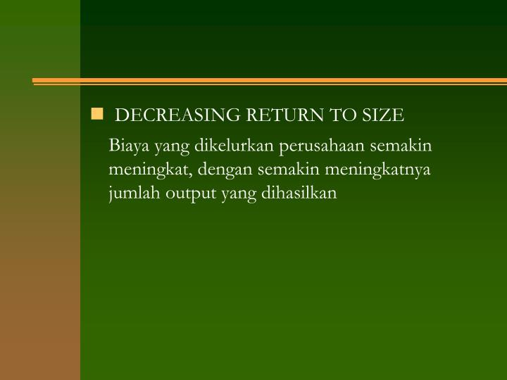 DECREASING RETURN TO SIZE