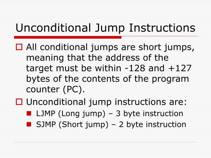 Unconditional Jump Instructions