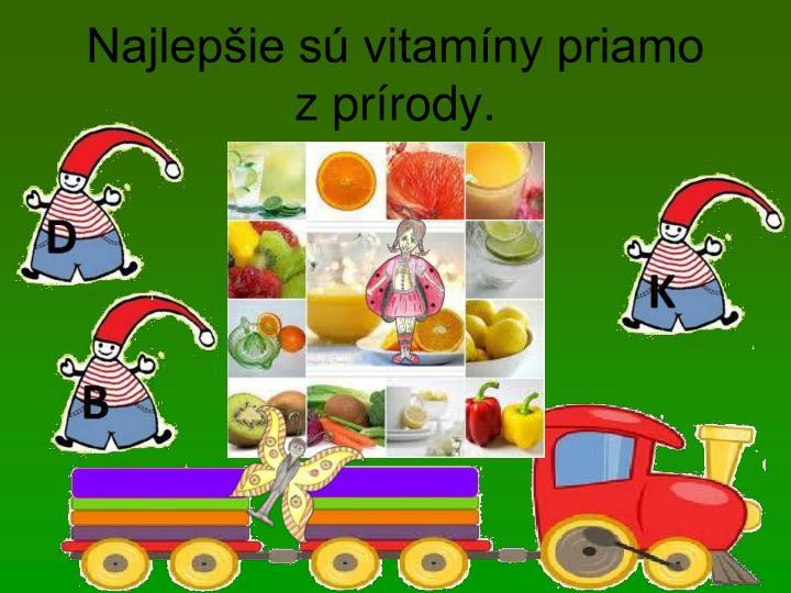 Najlepšie sú vitamíny priamo