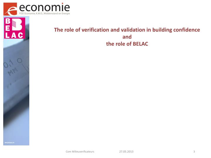 The role of verification and validation in building confidence and the role of belac