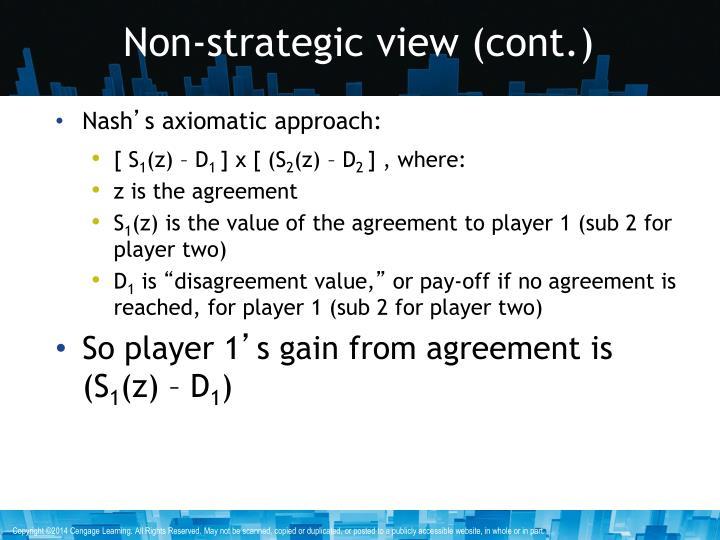 Non-strategic view (cont.)