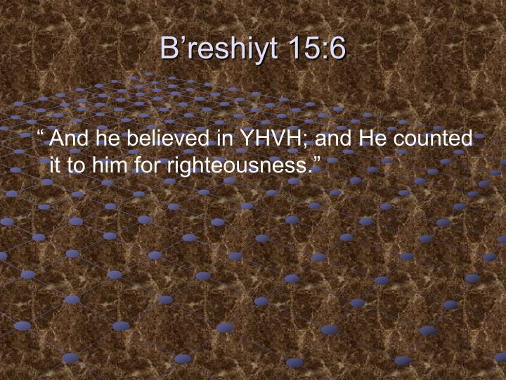 B'reshiyt 15:6