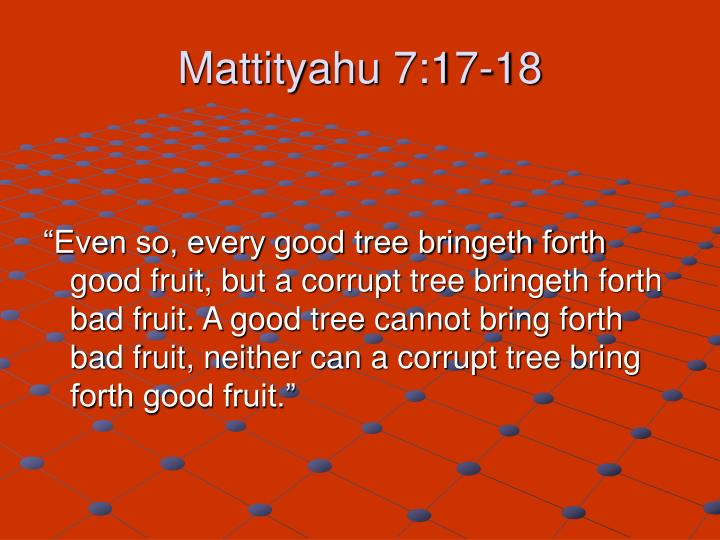 Mattityahu 7:17-18