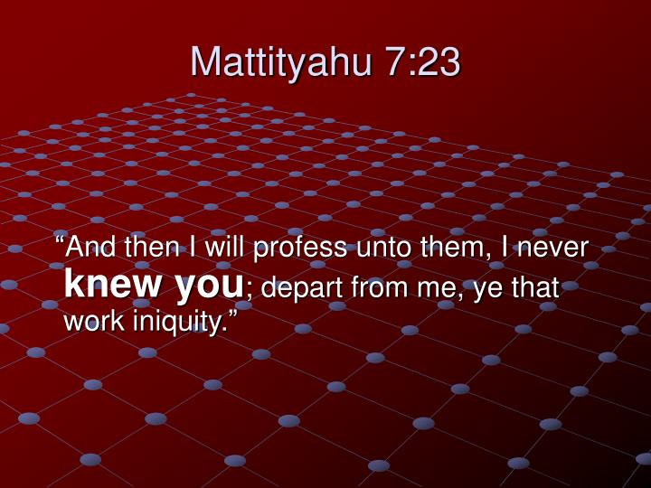 Mattityahu 7:23