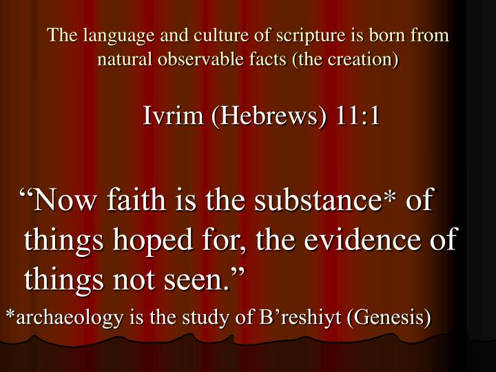 The language and culture of scripture is born from natural observable facts (the creation)