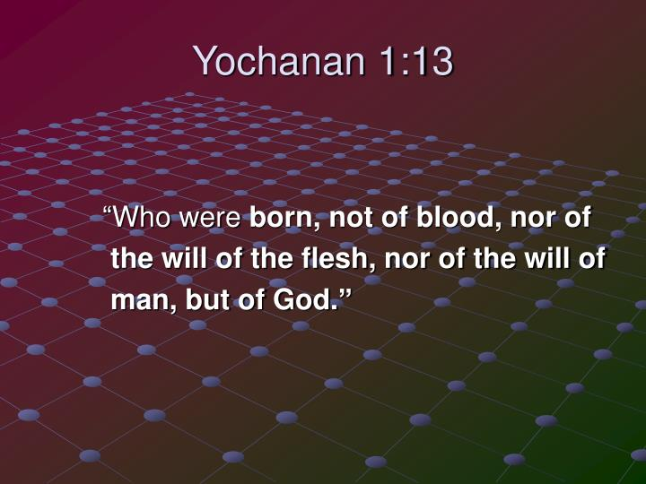 Yochanan 1:13