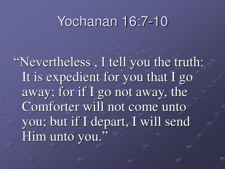 Yochanan 16:7-10