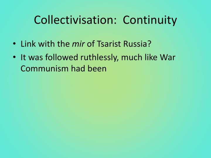 Collectivisation:  Continuity