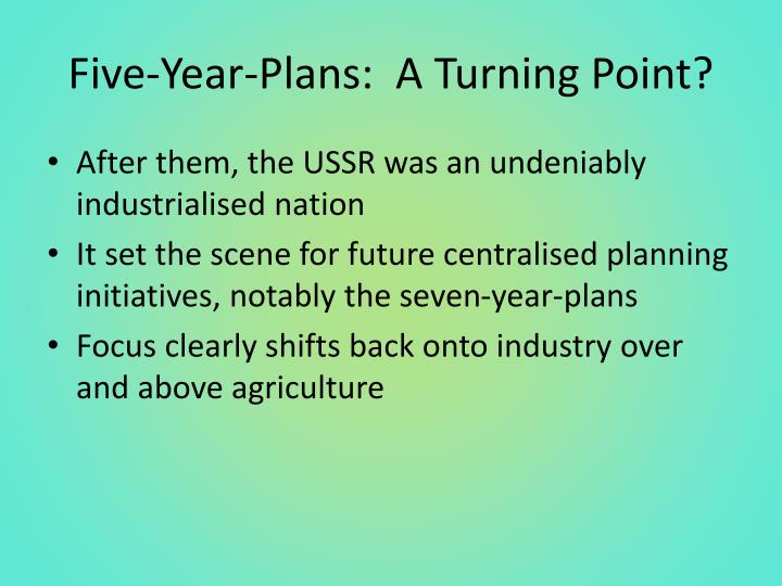 Five-Year-Plans:  A Turning Point?
