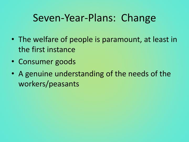 Seven-Year-Plans:  Change
