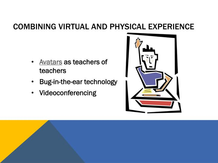 Combining virtual and physical experience