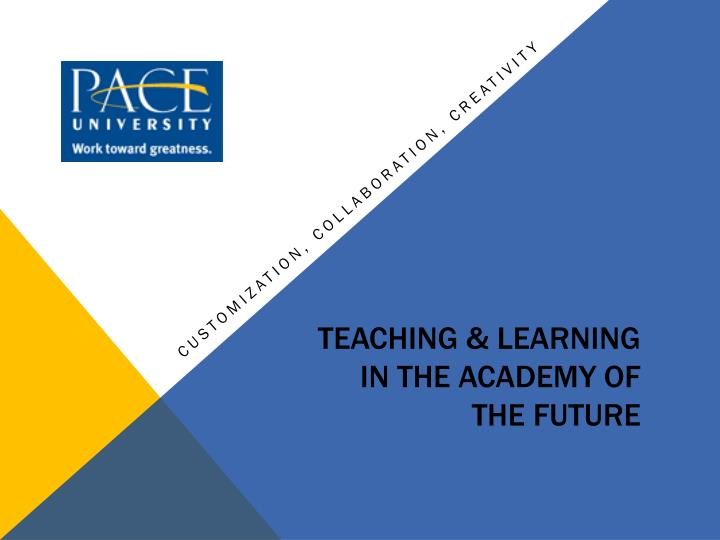 Teaching & Learning in the academy of the future