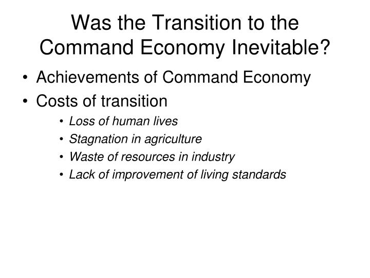 Was the Transition to the Command Economy Inevitable?