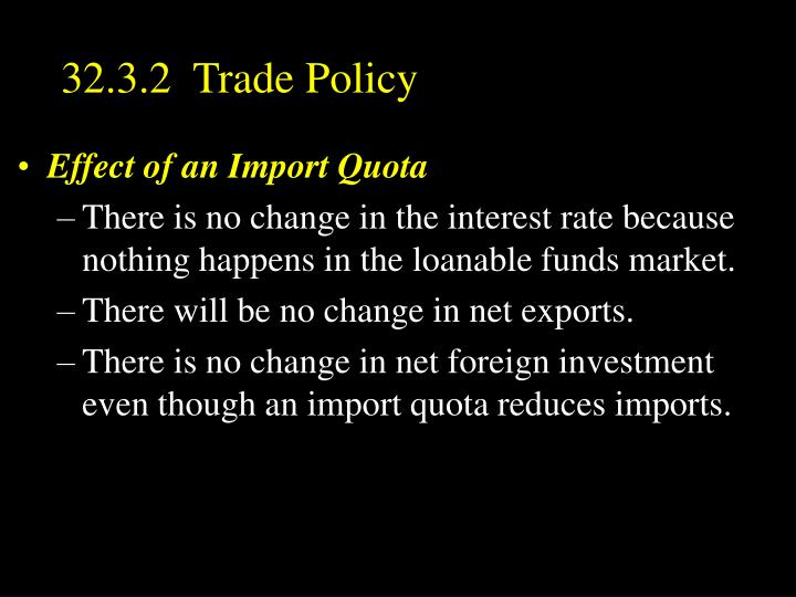 32.3.2  Trade Policy