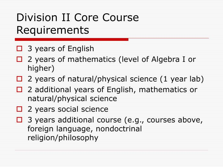 Division II Core Course Requirements