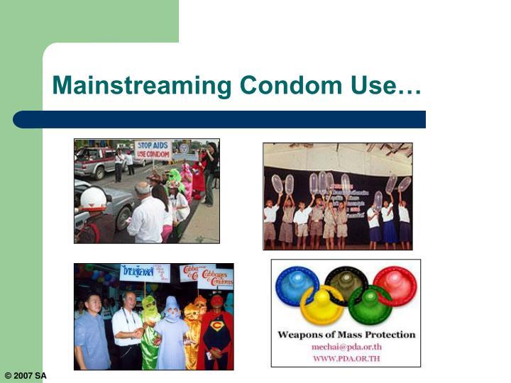 Mainstreaming Condom Use…