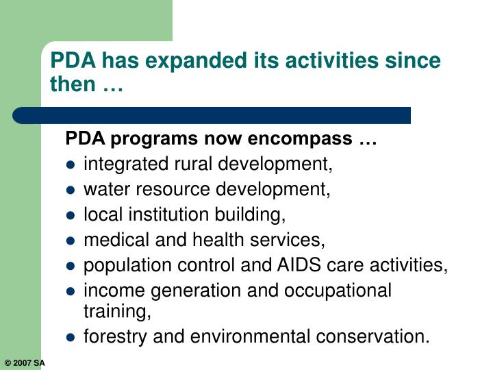 PDA has expanded its activities since then …