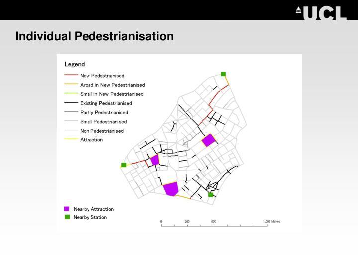 Individual Pedestrianisation