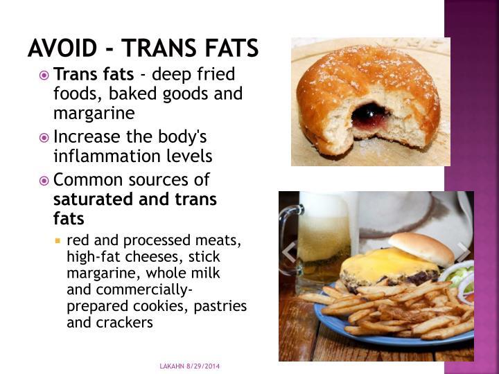 Avoid - Trans fats