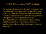 left libertarianism s first wave1