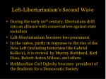 left libertarianism s second wave