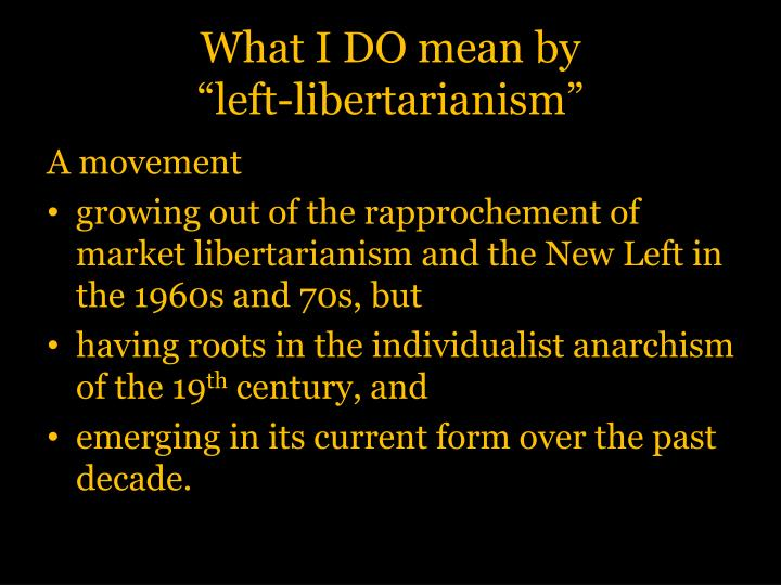 What i do mean by left libertarianism