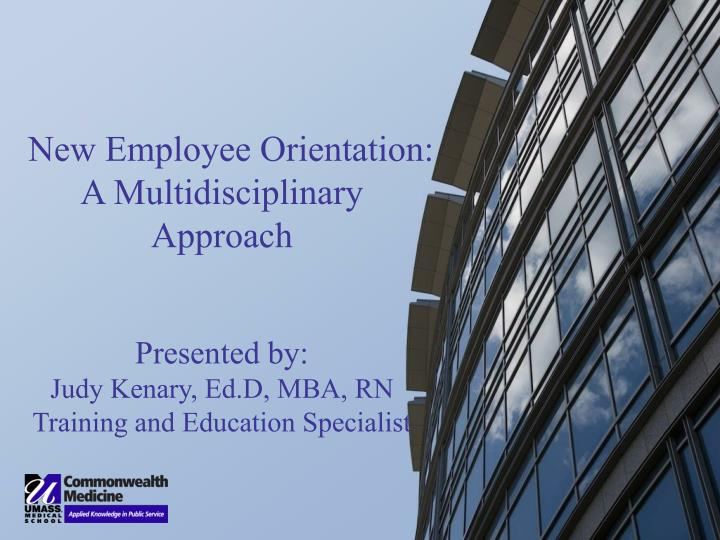 New Employee Orientation: A Multidisciplinary Approach