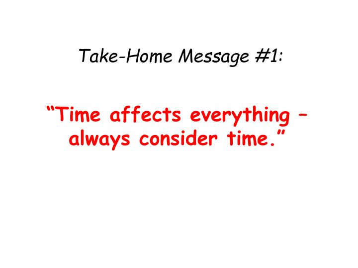 Take-Home Message #1: