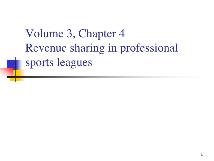 Volume 3 chapter 4 revenue sharing in professional sports leagues