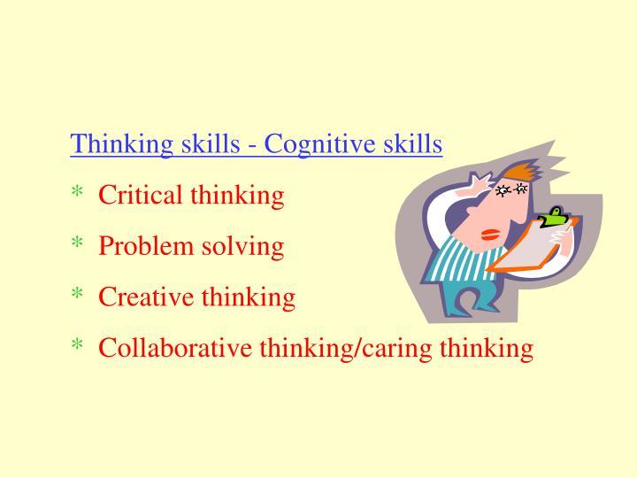 Thinking skills - Cognitive skills