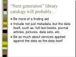 next generation library catalogs will probably