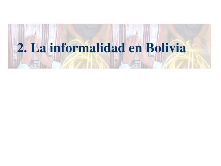 2. La informalidad en Bolivia