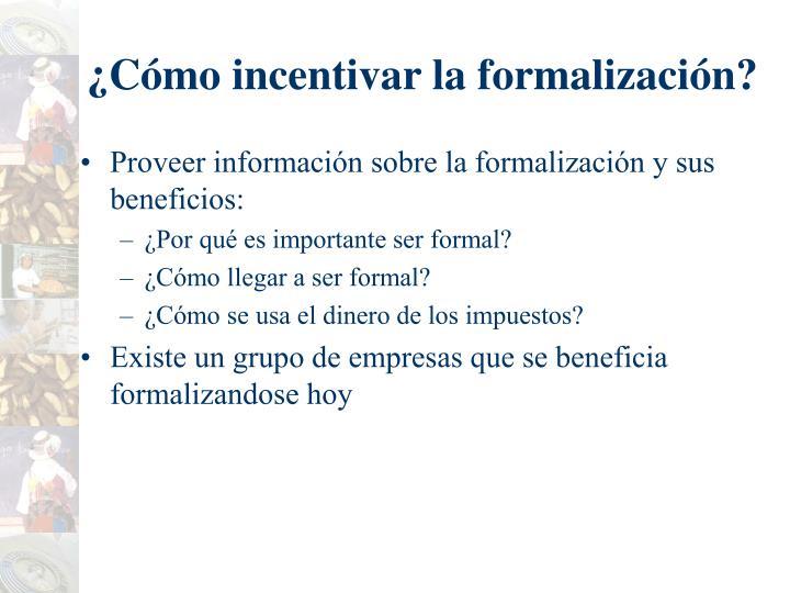 ¿Cómo incentivar la formalización?