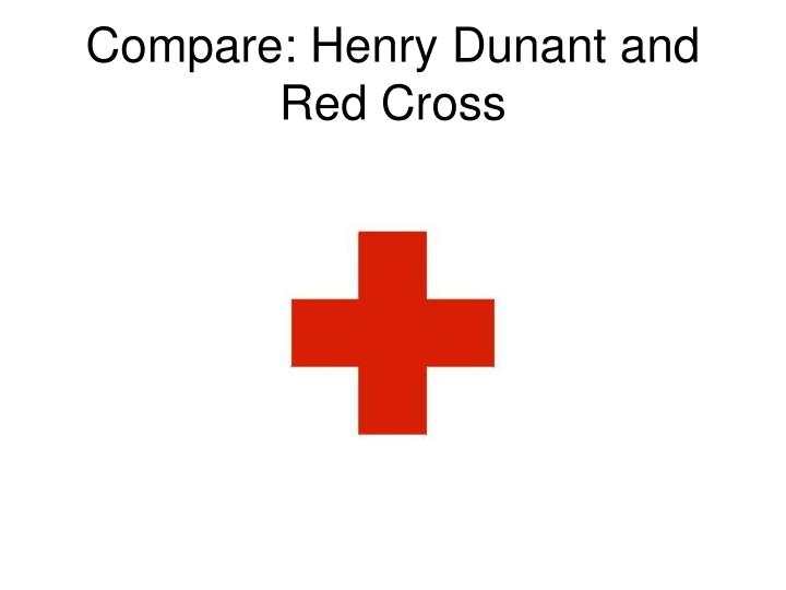 Compare: Henry Dunant and Red Cross