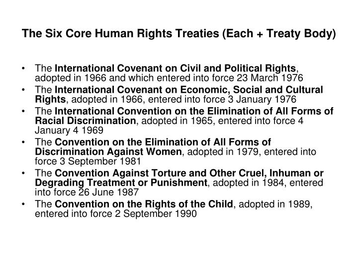 The Six Core Human Rights Treaties (Each + Treaty Body)