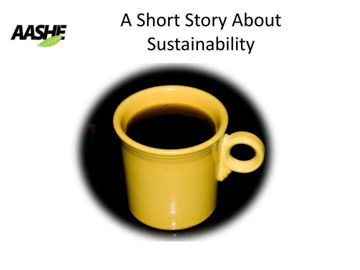 A short story about sustainability